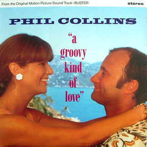 Phil Collins-Groovy Kind of Love